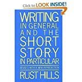 Writing in General and the Short Story in Particular: An Informal Textbook