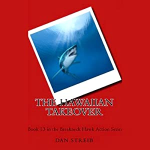 The Hawaiian Takeover: Hawk, Book 13 | [Dan Streib]