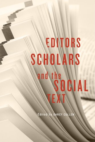 Editors, Scholars, and the Social Text (Studies in Book and Print Culture)
