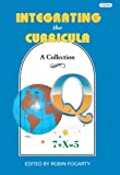 Integrating the Curricula: A Collections (0932935370) by Fogarty, Robin J.