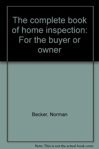 The complete book of home inspection: For the buyer or owner PDF