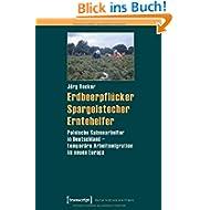 Erdbeerpflücker, Spargelstecher, Erntehelfer: Polnische Saisonarbeiter in Deutschland - temporäre Arbeitsmigration...