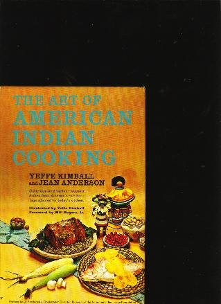 Art of American Indian Cooking by Yeffe Kimball