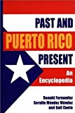 img - for Puerto Rico Past and Present: An Encyclopedia [Hardcover] [1998] Gail Cueto, Ronald Fernandez, Serafin Mendez book / textbook / text book