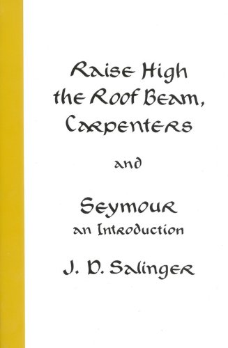 Image of Raise High the Roof Beam, Carpenters: And, Seymour, an Introduction