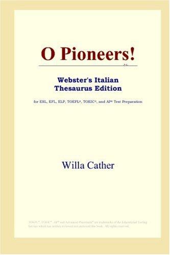 O Pioneers! (Webster's Italian Thesaurus Edition)
