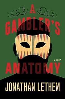 Book Cover: A Gambler's Anatomy: A Novel