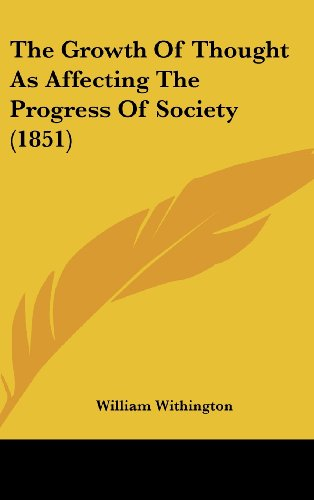 The Growth Of Thought As Affecting The Progress Of Society (1851)
