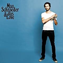 Max Schroeder & das Love