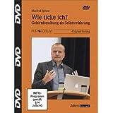 Wie ticke ich? Gehirnforschung als Selbsterfahrung - 2 DVD - Manfred Spitzer