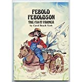 Febold Feboldson, the Fix It Farmer (Folk Tales of America) (0893753114) by York, Carol Beach