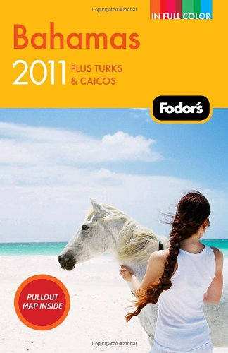 Fodor's Bahamas 2011: plus Turks & Caicos (Full-color Travel Guide)