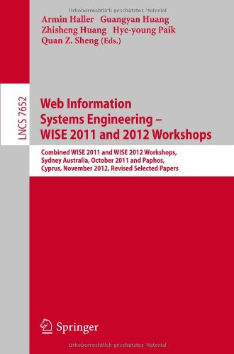 Web Information Systems Engineering: Combined WISE 2011 and 2012 Workshops, Sydney, Australia, October 13-14, 2011 and P