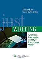 Just Writing, Grammar, Punctuation, and Style for the Legal Writer, Fourth Edition (Aspen Coursebooks)