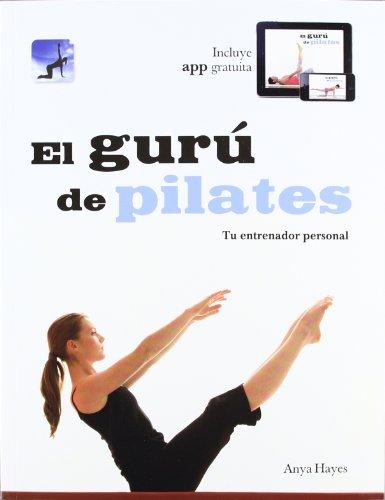 El gurú de Pilates: Tu entrenador personal (Vivir Mejor (grijalbo))