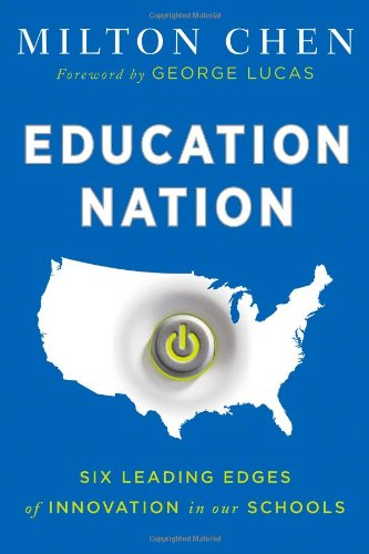 Education Nation: Six Leading Edges of Innovation in our Schools (Jossey-Bass Teacher)