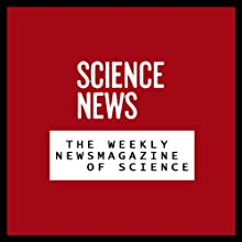 Science News, 12-Month Subscription Periodical by Science Service Narrated by Mark Moran