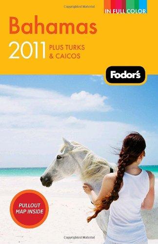 Fodor's Bahamas 2011: plus Turks & Caicos (Full-color Travel Guide)