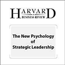 The New Psychology of Strategic Leadership (Harvard Business Review) (       UNABRIDGED) by Giovanni Gavetti Narrated by Todd Mundt