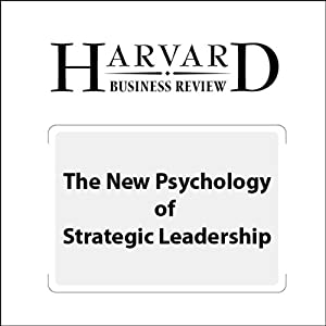 The New Psychology of Strategic Leadership (Harvard Business Review) | [Giovanni Gavetti]