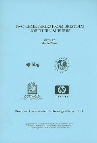 Two Cemeteries from Bristol's Northern Suburbs (Bristol and Gloucestershire Archaeological Report)