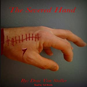 The Severed Hand | [Drac Von Stoller]