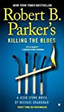 Robert B. Parker's Killing the Blues[ROBERT B PARKERS KILLING THE B][Mass Market Paperback]