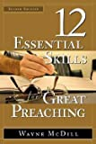 img - for Wayne McDill: 12 Essential Skills for Great Preaching (Hardcover - Revised Ed.); 2006 Edition book / textbook / text book