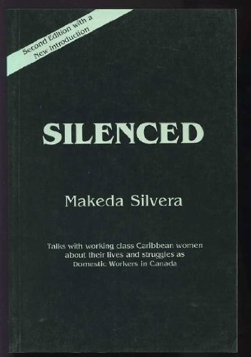 Silenced: Caribbean Domestic Workers Talk With Makeda Silvera, Makeda Silvera