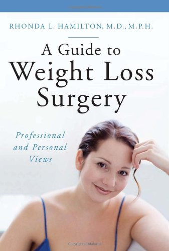A Guide to Weight Loss Surgery: Professional and Personal Views (The Praeger Series on Contemporary Health and Living)