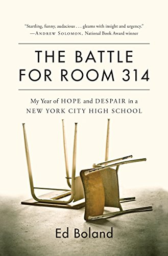 Download The Battle for Room 314: My Year of Hope and Despair in a New York City High School