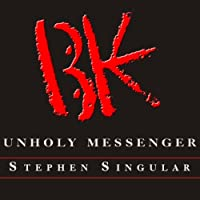 Unholy Messenger: The Life and Crimes of the BTK Serial Killer (       UNABRIDGED) by Stephen Singular Narrated by Alan Sklar