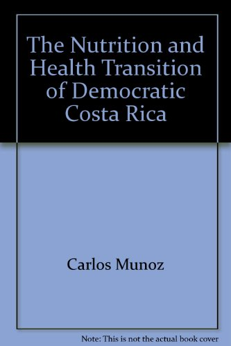 The Nutrition And Health Transition Of Democratic Costa Rica