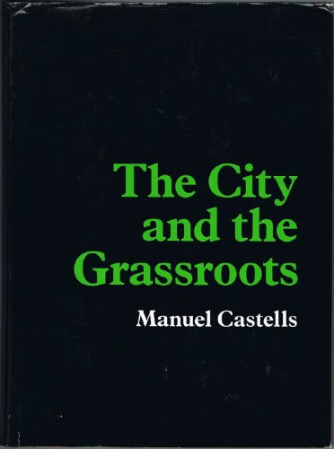 The City and the Grassroots: A Cross-cultural Theory of Urban Social Movements