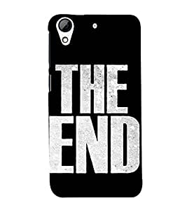 The End 3D Hard Polycarbonate Designer Back Case Cover for HTC Desire 728G Dual Sim::HTC Desire 728G::HTC Desire 728