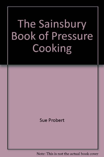 The Sainsbury Book of Pressure Cooking