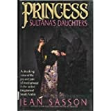 PRINCESS SULTANA'S DAUGHTERS (038547444X) by Jean Sasson