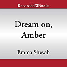 Dream On, Amber (       UNABRIDGED) by Emma Shevah Narrated by Laura Kirman