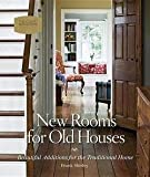 img - for Frank Shirley: New Rooms for Old Houses : Beautiful Additions for the Traditional Home (Hardcover); 2007 Edition book / textbook / text book