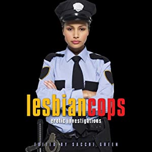 Lesbian Cops: Erotic Investigations | [Sacchi Green (editor)]