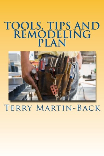 Tools, Tips and Remodeling Plan