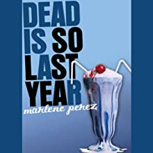 Dead Is So Last Year (       UNABRIDGED) by Marlene Perez Narrated by Suzy Jackson