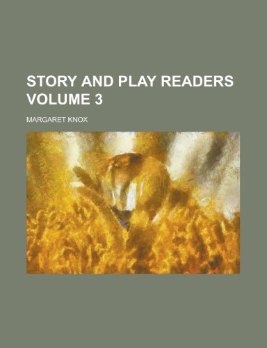 Story and Play Readers Volume 3