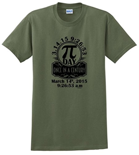 Pi Day Once In A Century March 14, 2015 T-Shirt Medium Military Green