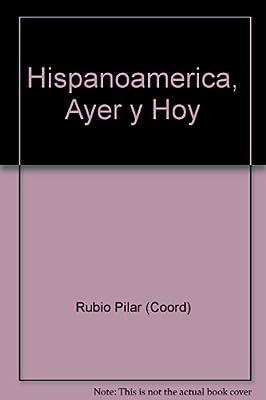 Hispanoamerica, Ayer y Hoy (Spanish Edition)