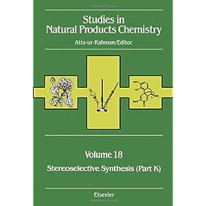 【クリックで詳細表示】Stereoselective Synthesis (Part K), Volume 18: V18 (Studies in Natural Products Chemistry): Atta-ur-Rahman: 洋書