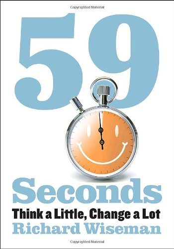 59 Seconds: The New Science of Changing Your Life in Under a Minute