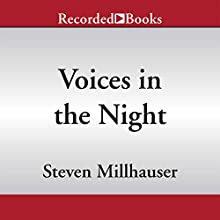Voices in the Night: Stories (       UNABRIDGED) by Steven Millhauser Narrated by Alyssa Bresnahan, Jonathan Davis, Adam Grupper