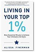 Living in Your Top 1%: Nine Essential Rituals to Achieve Your Ultimate Life Goals