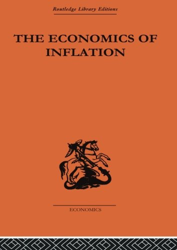 The Economics of Inflation: A Study of Currency Depreciation in Post-War Germany, 1914-1923 (Monetary Economics)